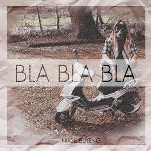 Nugu Buyeng - Bla bla bla (Nugu Buyeng Records)