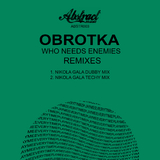 Who Needs Enemies(Remixes) by Obrotka mp3 download