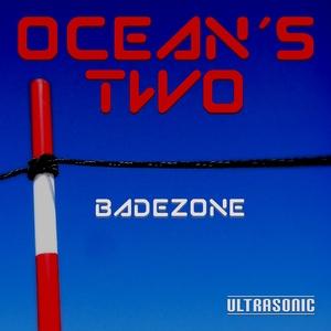 Ocean's Two - Badezone (Ultrasonic)