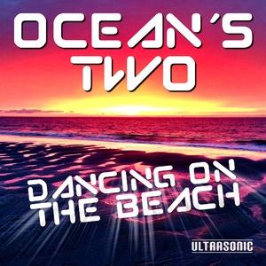 Ocean's Two - Dancing On the Beach (Ultrasonic)