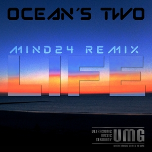 Ocean's Two - Life - the Mind24 Remixes (Ultrasonic)