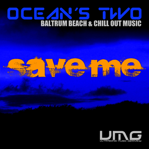 Ocean's Two - Save Me (Ultrasonic)