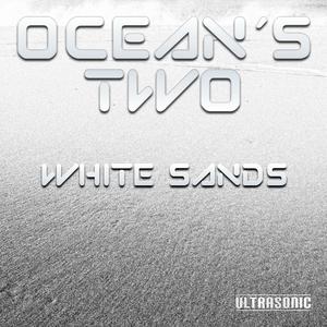 Ocean's Two - White Sands (Ultrasonic)