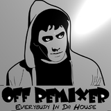 Everybudy in Da House by Off Remixer mp3 download