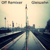 Gleiszehn by Off Remixer mp3 download