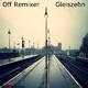 Off Remixer Gleiszehn