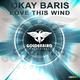 Okay Baris Love This Wind