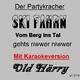 Old Härry Der Partykracher Ski Fahrn Vom Berg Ins Tal Gehts Riwwer Niwwer Mit Karaokeversion