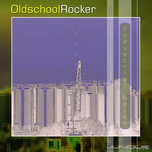 Oldschool Rocker - Industrial Noise (Junique Musique)