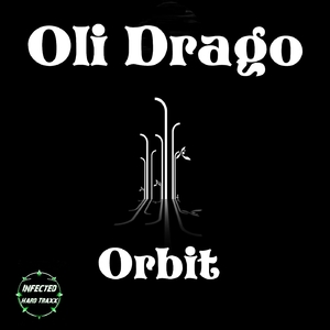 Oli Drago - Orbit (Infected Hard Traxx)
