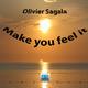 Olivier Sagala - Make You Feel It