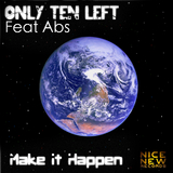 Make It Happen by Only Ten Left Feat Abs mp3 download