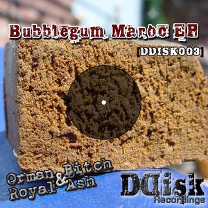 Orman Bitch & Royal Ash - Bubblegum Maroc (Ddisk Recordings)
