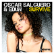 Oscar Salguero & Edun Survive