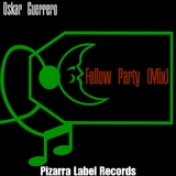 Follow Party (Mix) by Oskar Guerrero  mp3 download
