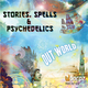 Out World Stories, Spells & Psychedelics