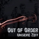 Out of Order Unsere Zeit