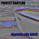 Paisley Babylon Hypnotically Adrift