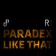 Paradex Like That