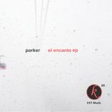 El Encanto EP  by Parker mp3 download