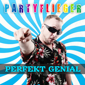 Partyflieger - Perfekt Genial (Smily-Records)