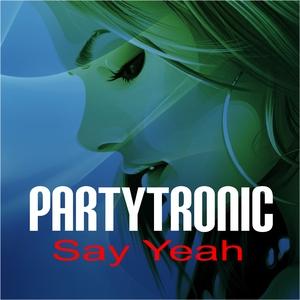 Partytronic - Say Yeah (Dmn Records)