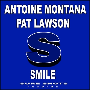 Pat Lawson & Antoine Montana - Smile (Sureshots Records)