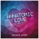 Patrick Atom Annatomic Love(2015 Mix)