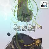 Zamba Ramba by Patrick Nachtklang mp3 download