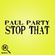 Paul Party Stop That