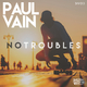 Paul Vain - No Troubles(Nick Solid Future Mix)