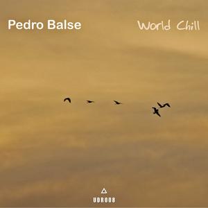 Pedro Balse - World Chill (Uxoa Dutxa Records)