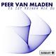 Peer Van Mladen Es ist keiner wie du