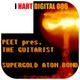 Peet pres. The Guitarist Supergold Atombomb