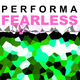 Performa Fearless