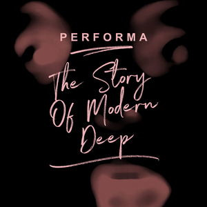 Performa - The Story of Modern Deep (Kugkmusique)