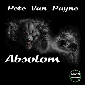 Pete Van Payne - Absolom (Infected Hard Traxx)