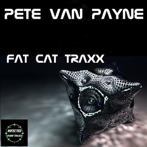 Pete Van Payne - Fat Cat Traxx (Infected Hard Traxx)