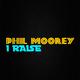 Phil Moorey I Raise