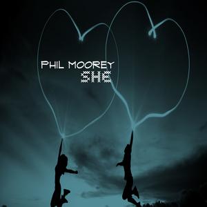 Phil Moorey - She (Philmooreyrecords)