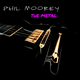 Phil Moorey The Metal