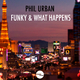 Phil Urban - Funky & What Happens