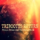 Philli Broke & The Early Worm Tribootys Return
