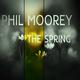 Philmoorey  The Spring