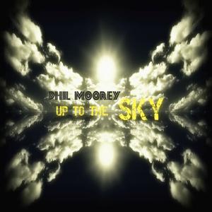Philmoorey  - Up to the Sky (Philmooreyrecords)