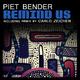 Piet Bender Remind Us