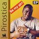 Pirostica Be My Girl EP