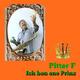Pitter F. Ich ben ene Prinz