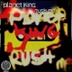 Planet King Rush Me