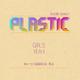 Plastic Girls Yeah